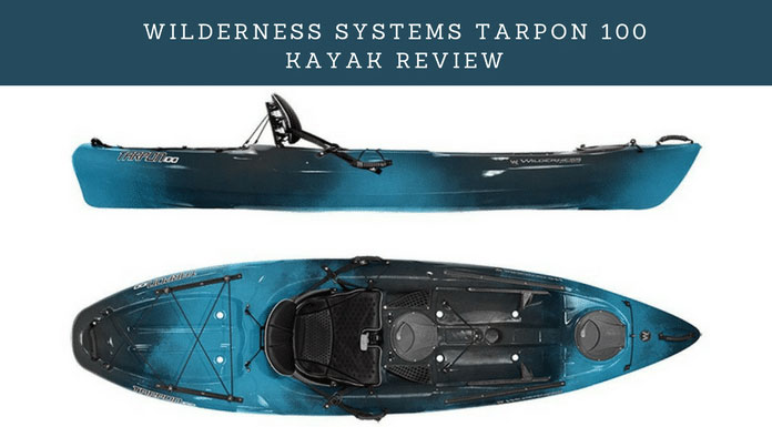 WILDERNESS-SYSTEMS-Tarpon-100-Kayak-Review