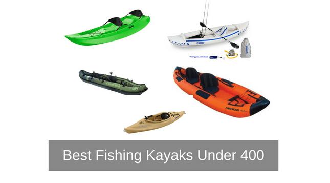 Best fishing kayaks under 400