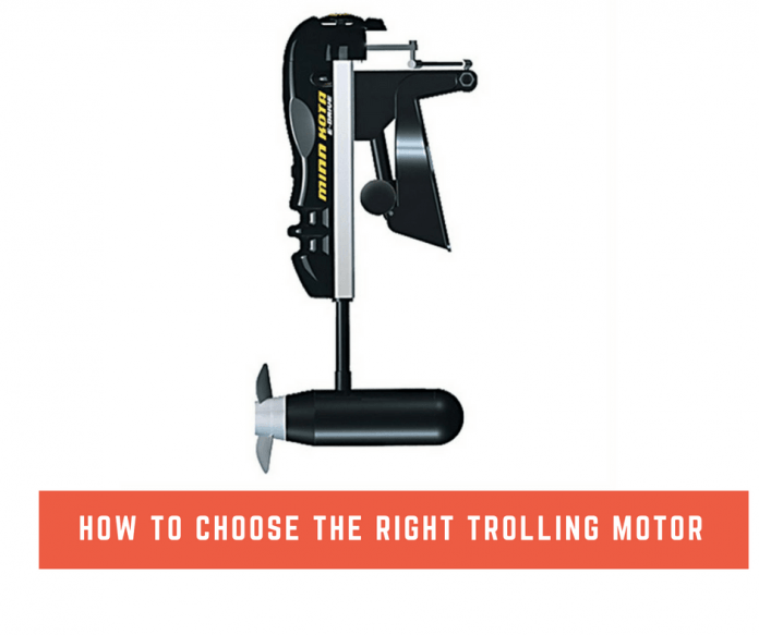 how to choose the right trolling motor