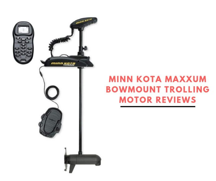 Minn Kota Maxxum Bowmount Trolling Motor Reviews