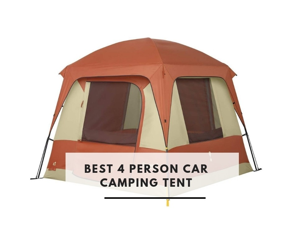 Best 4 Person Car Camping Tent