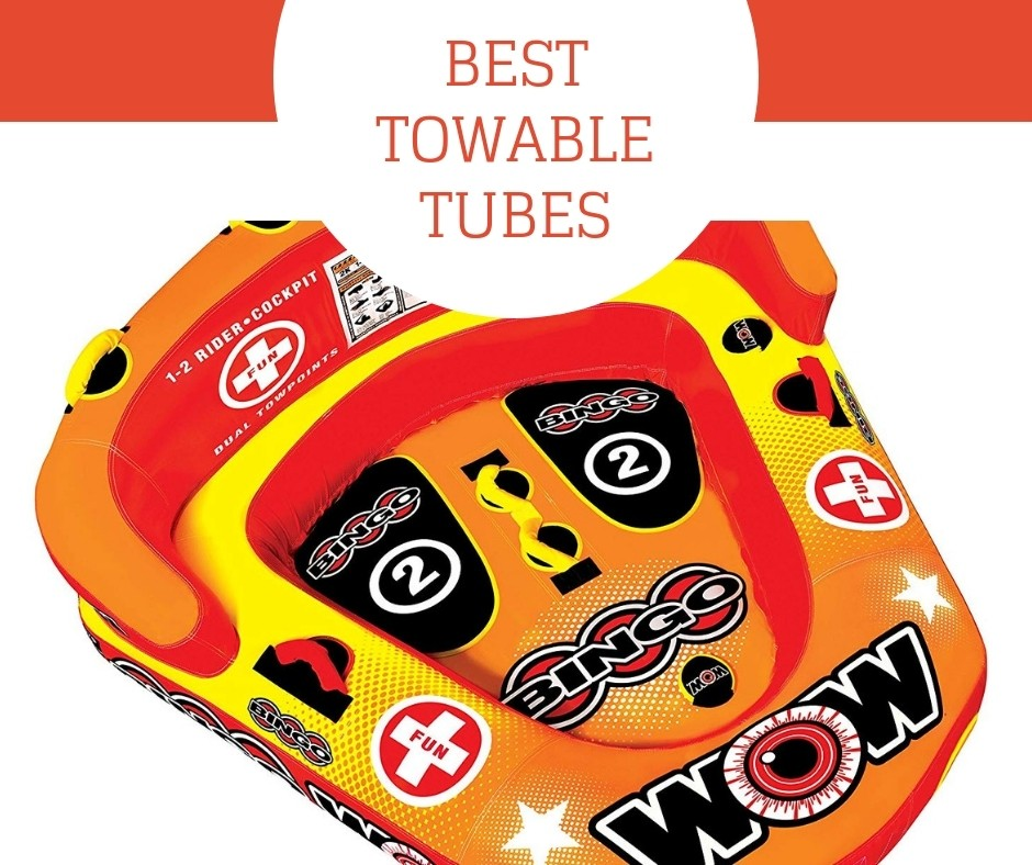 Best towable tubes