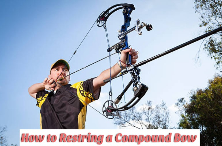 How to Restring a Compound Bow